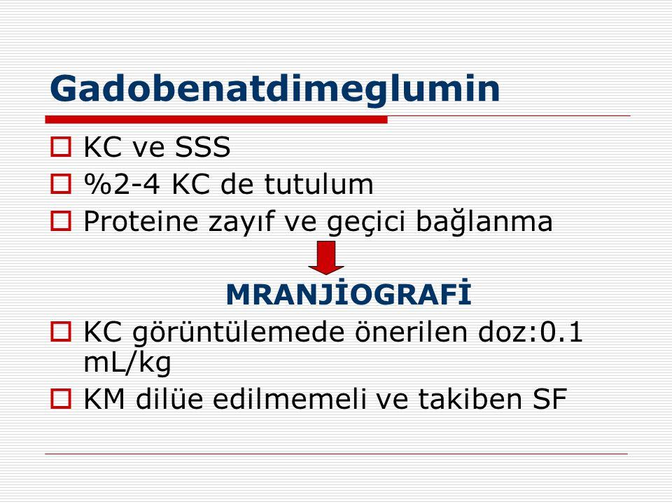 Gadobenatdimeglumin KC ve SSS %2-4 KC de tutulum