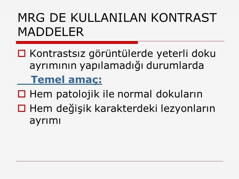 MRG DE KULLANILAN KONTRAST MADDELER