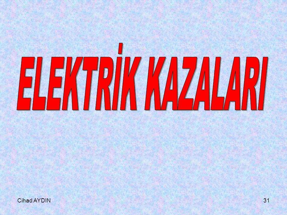 ELEKTRİK KAZALARI Cihad AYDIN