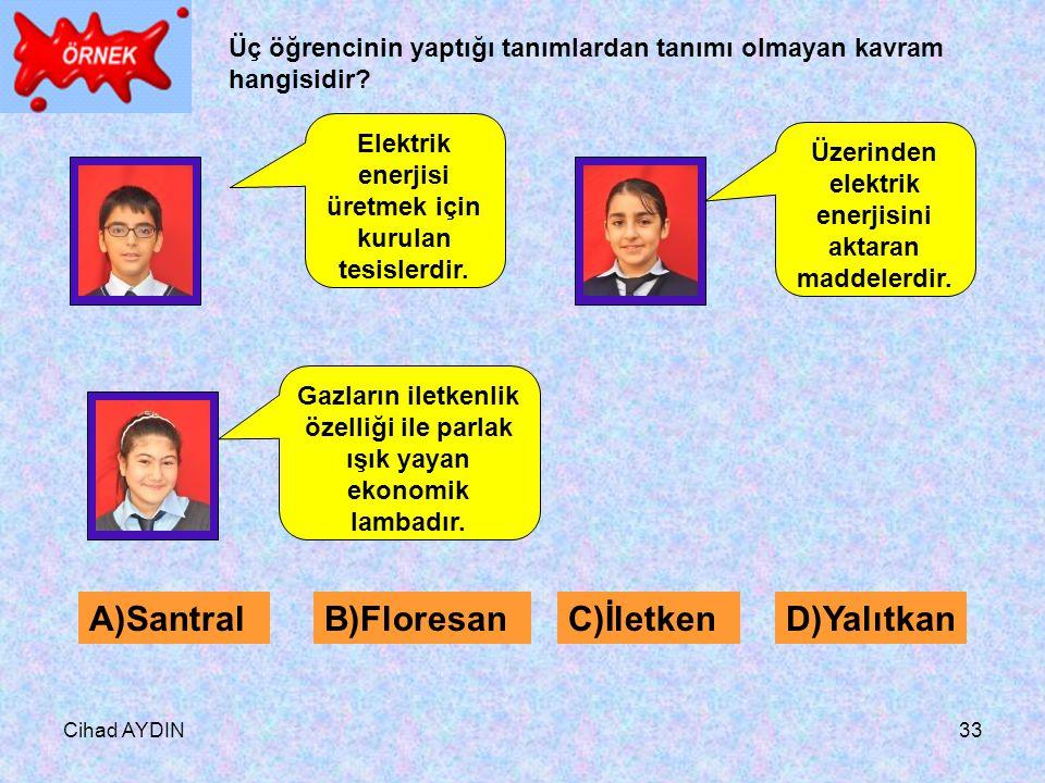 A)Santral B)Floresan C)İletken D)Yalıtkan