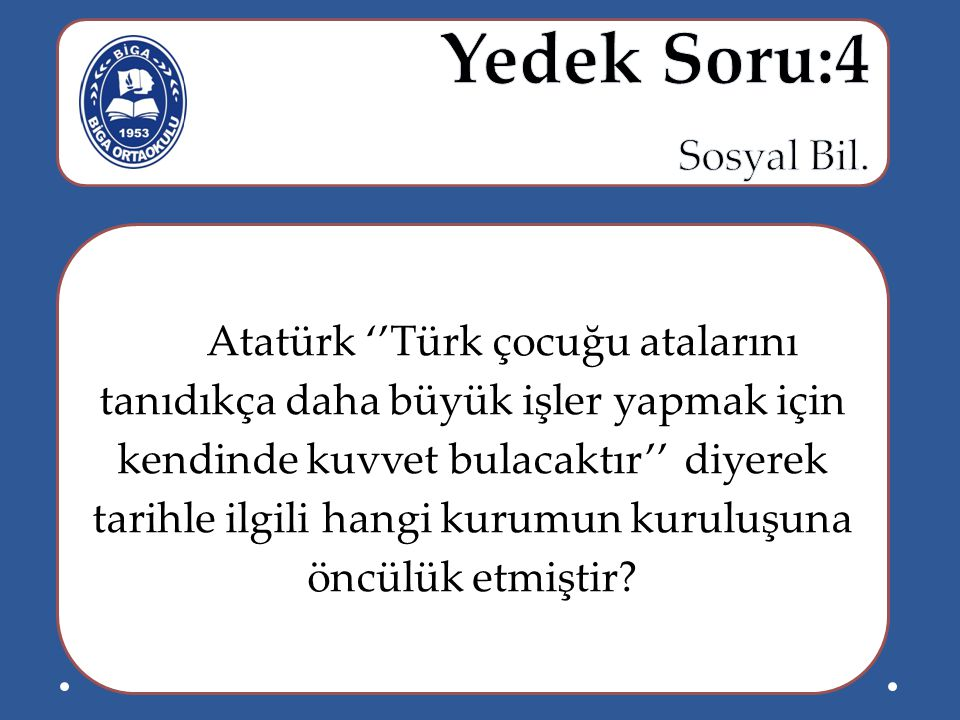 Yedek Soru:4 Sosyal Bil.