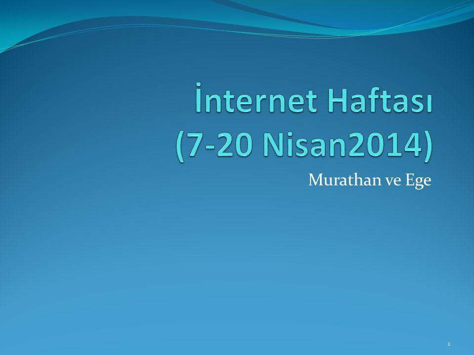 İnternet Haftası (7-20 Nisan2014)