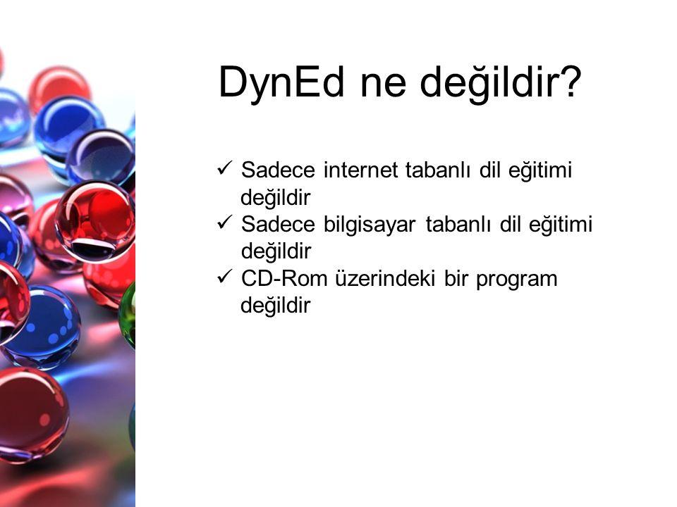 DynEd ne değildir Sadece internet tabanlı dil eğitimi değildir