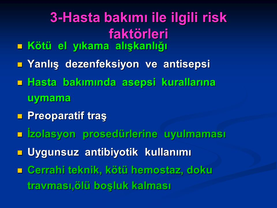 3-Hasta bakımı ile ilgili risk faktörleri