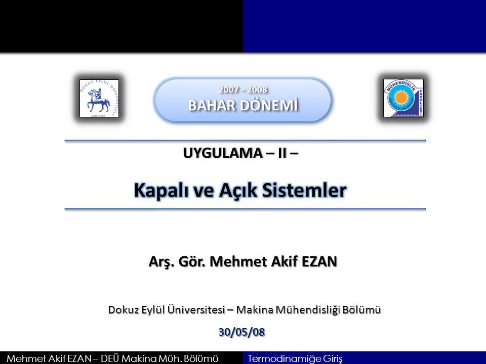 Kapalı ve Açık Sistemler Arş. Gör. Mehmet Akif EZAN