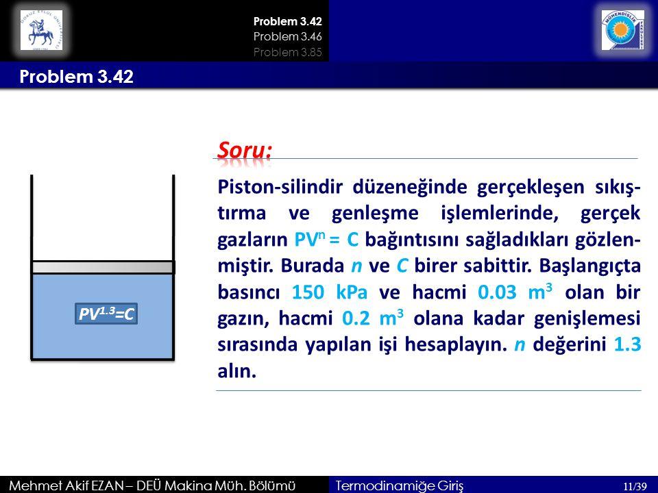 Problem 3.42 Problem 3.46. Problem 3.85. Problem 3.42. Soru: