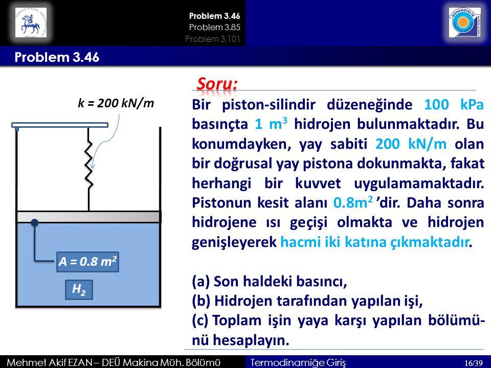 Problem 3.46 Problem 3.85. Problem 3.101. Problem 3.46. Soru: k = 200 kN/m.
