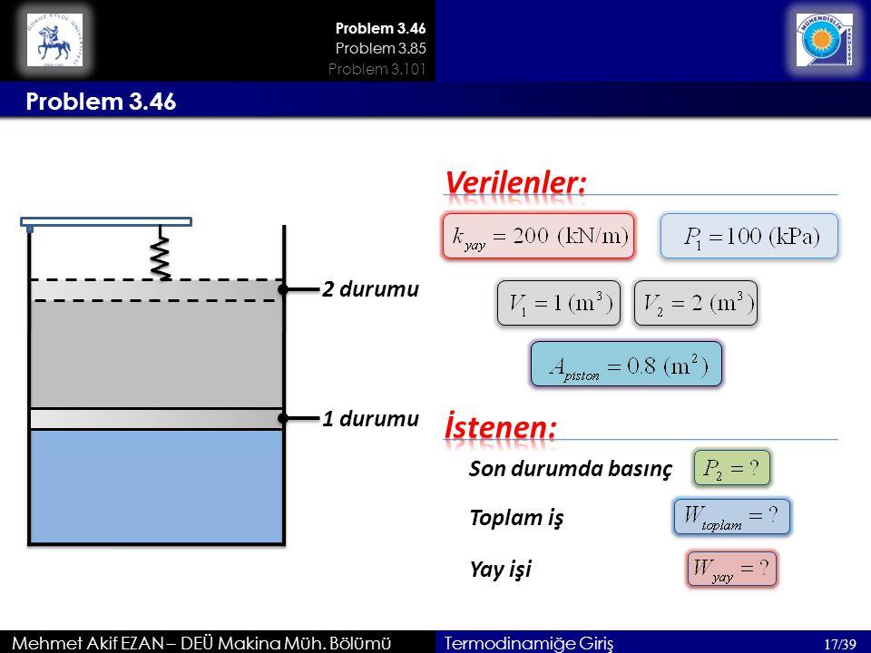 Verilenler: İstenen: Problem 3.46 2 durumu 1 durumu Son durumda basınç