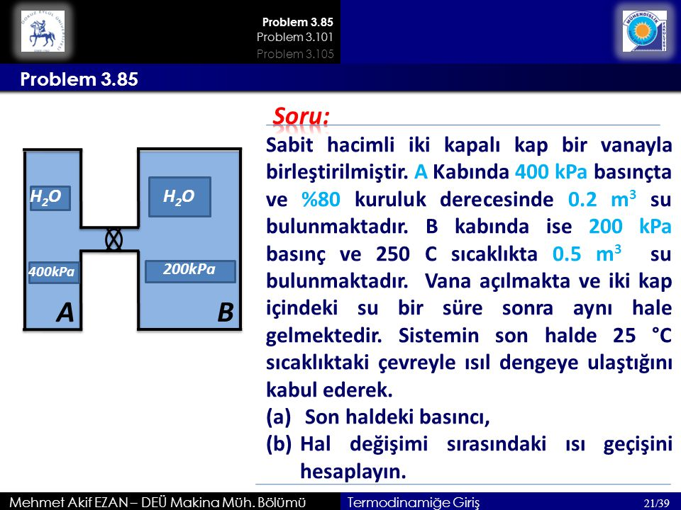 Problem 3.85 Problem 3.101. Problem 3.105. Problem 3.85. Soru: