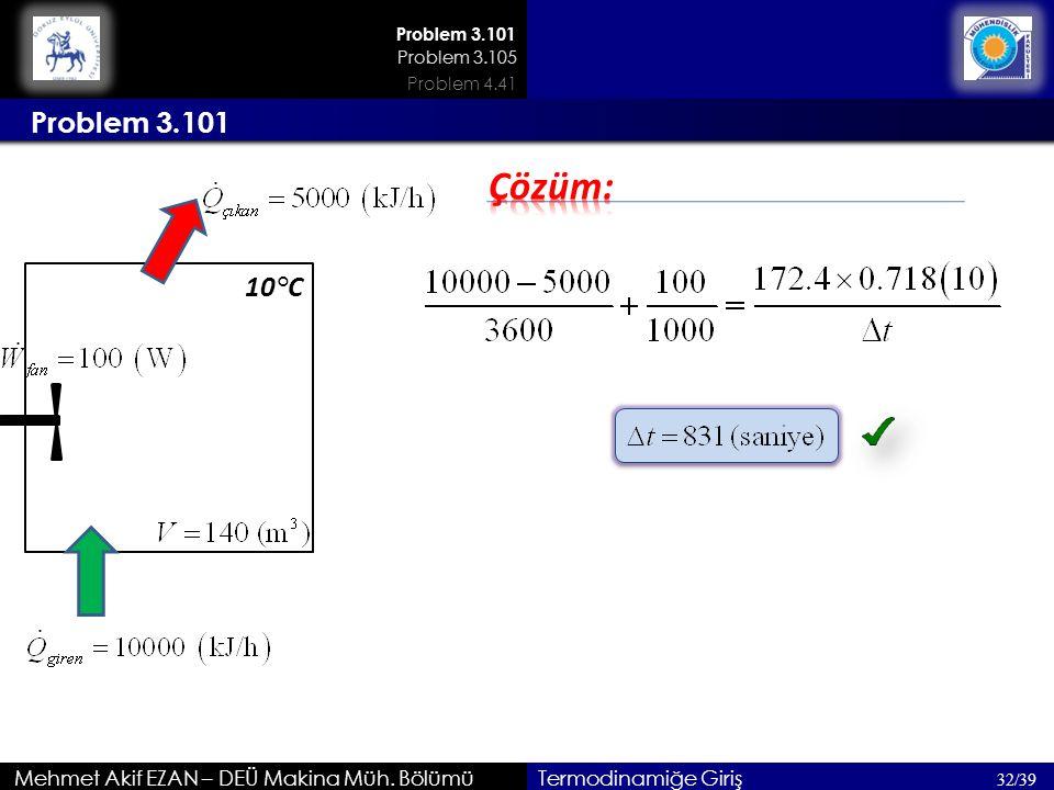 Çözüm: Problem 3.101 10°C Mehmet Akif EZAN – DEÜ Makina Müh. Bölümü