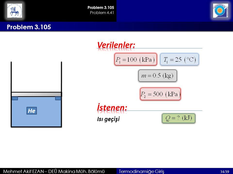 Verilenler: İstenen: Problem 3.105 He Isı geçişi