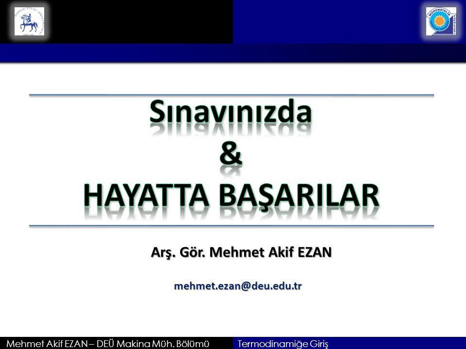 Arş. Gör. Mehmet Akif EZAN