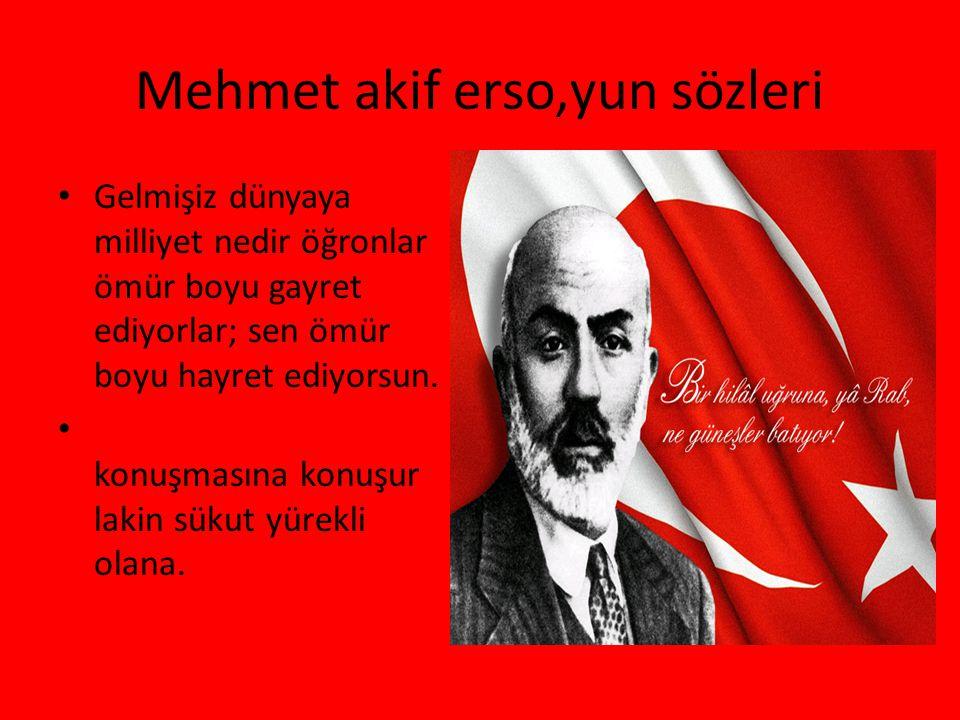 Mehmet akif erso,yun sözleri