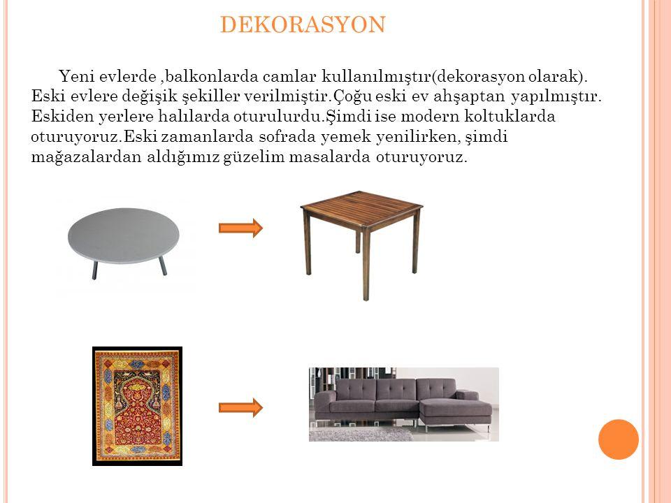 dekorasyon Yeni evlerde ,balkonlarda camlar kullanılmıştır(dekorasyon olarak).