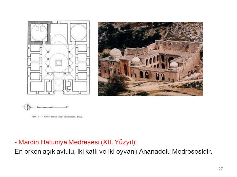 - Mardin Hatuniye Medresesi (XII. Yüzyıl):