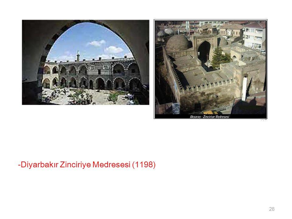 -Diyarbakır Zinciriye Medresesi (1198)