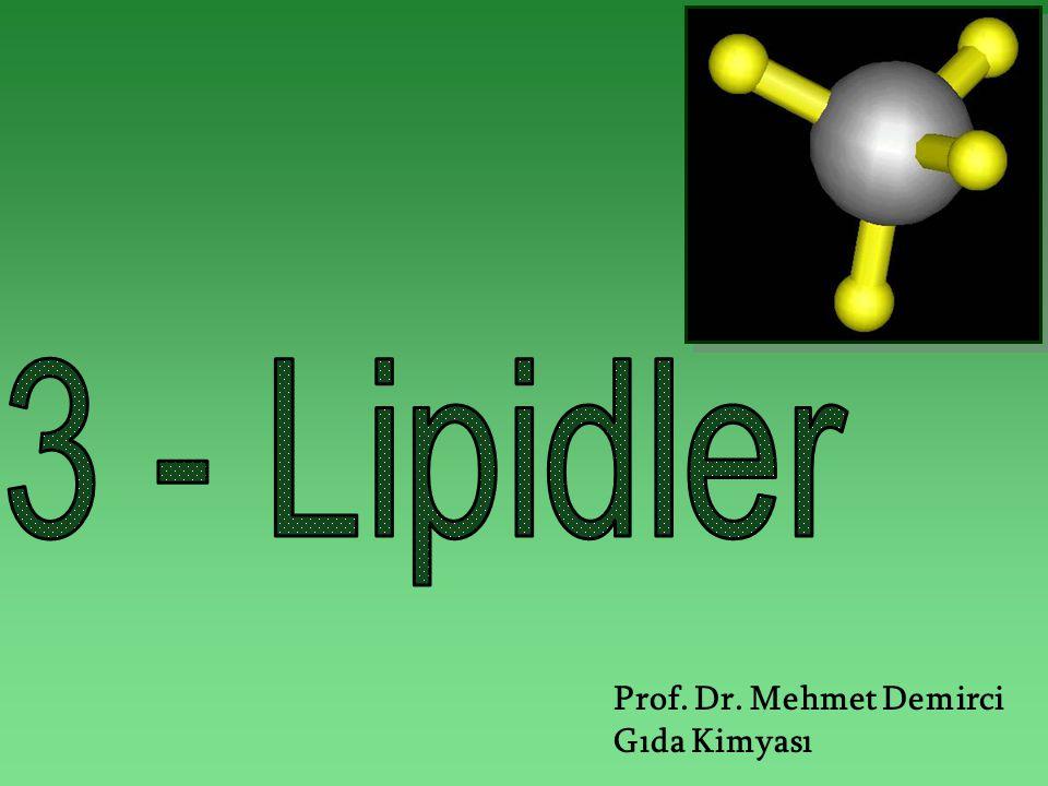 3 - Lipidler Prof. Dr. Mehmet Demirci Gıda Kimyası
