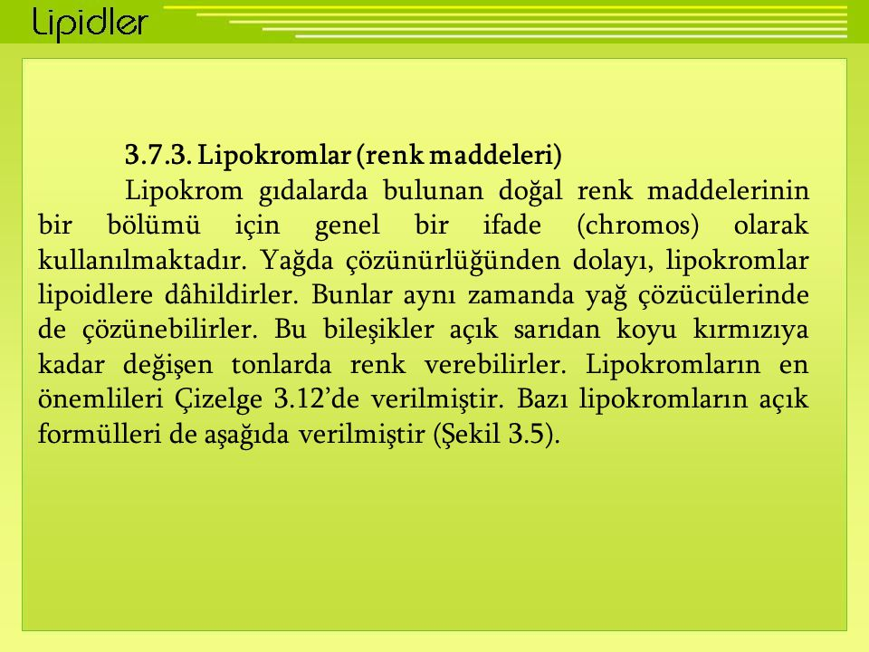 3.7.3. Lipokromlar (renk maddeleri)