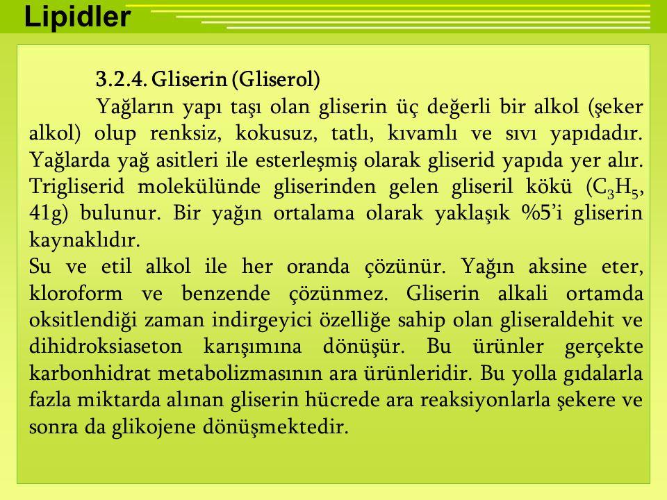 Lipidler 3.2.4. Gliserin (Gliserol)