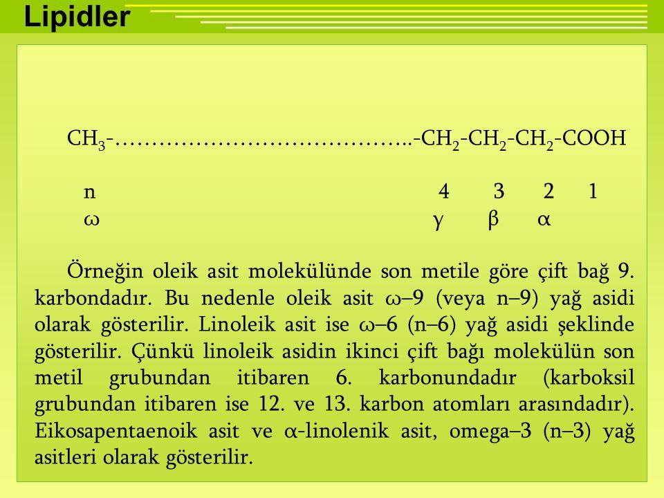 Lipidler CH3-…………………………………..-CH2-CH2-CH2-COOH n 4 3 2 1 ω γ β α