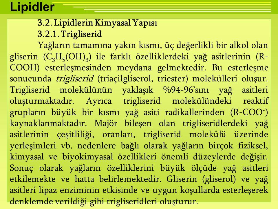 Lipidler 3.2. Lipidlerin Kimyasal Yapısı 3.2.1. Trigliserid