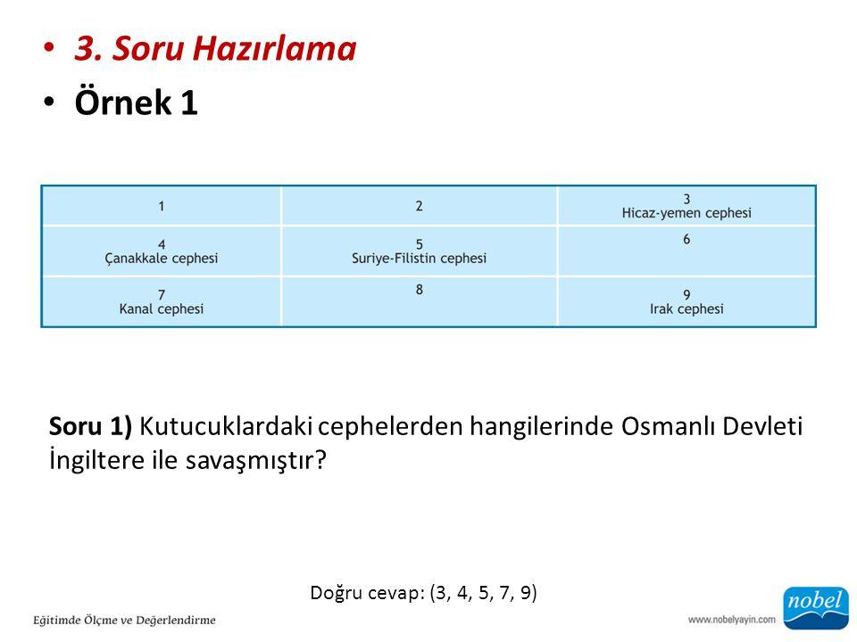 3. Soru Hazırlama Örnek 1. Soru 1) Kutucuklardaki cephelerden hangilerinde Osmanlı Devleti İngiltere ile savaşmıştır