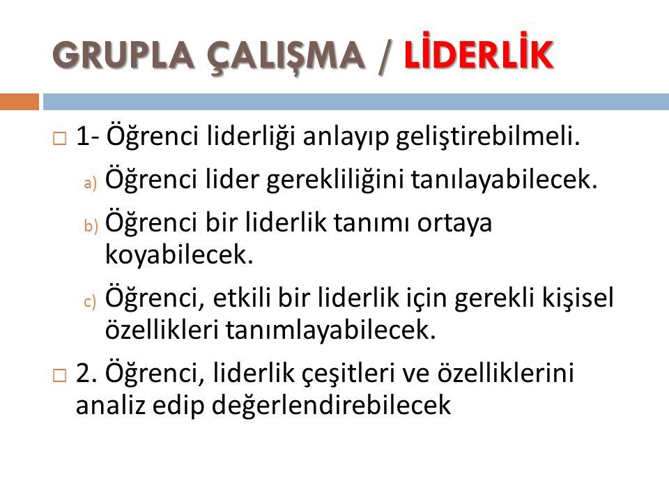 GRUPLA ÇALIŞMA / LİDERLİK
