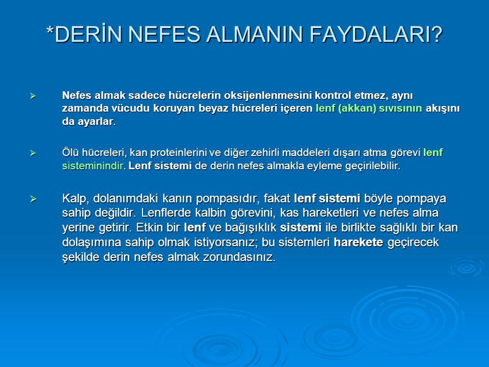 *DERİN NEFES ALMANIN FAYDALARI
