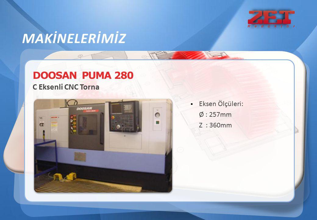 MAKİNELERİMİZ DOOSAN PUMA 280 C Eksenli CNC Torna Eksen Ölçüleri: