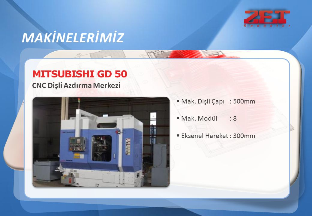 MAKİNELERİMİZ MITSUBISHI GD 50 CNC Dişli Azdırma Merkezi