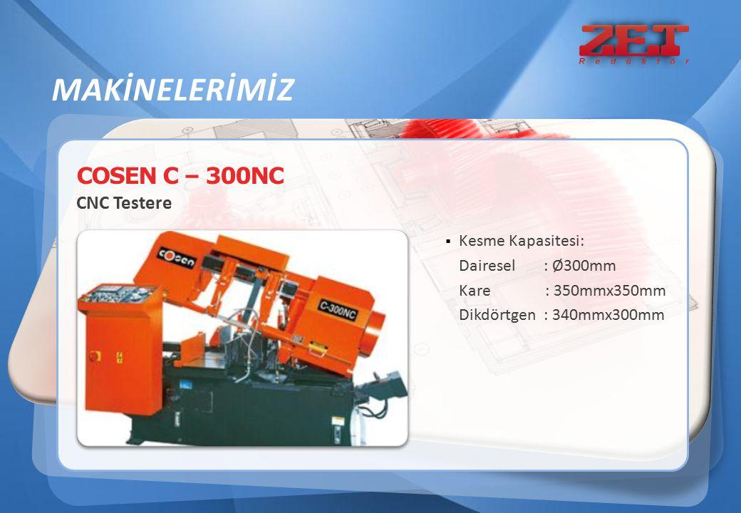 MAKİNELERİMİZ COSEN C – 300NC CNC Testere Kesme Kapasitesi: