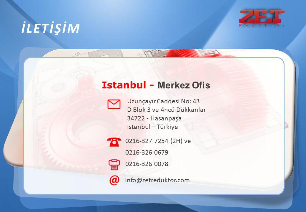 İLETİŞİM Istanbul - Merkez Ofis 0216-327 7254 (2H) ve 0216-326 0679