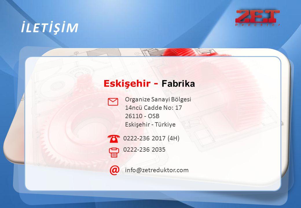 İLETİŞİM Eskişehir - Fabrika 0222-236 2017 (4H) 0222-236 2035