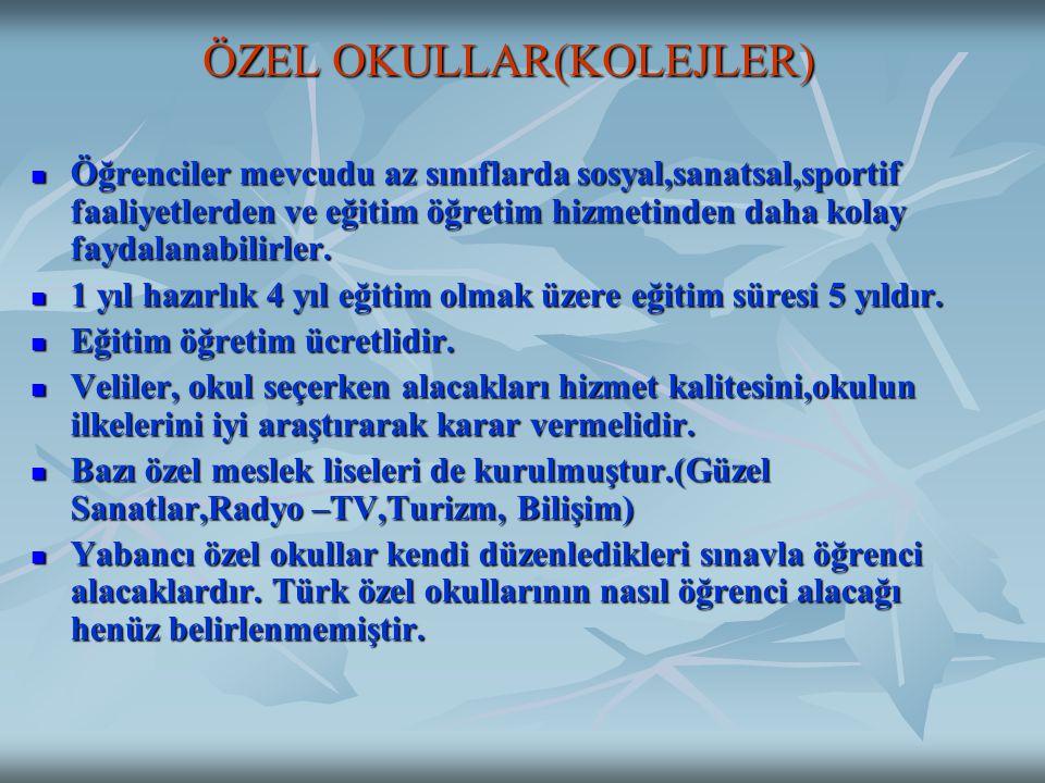 ÖZEL OKULLAR(KOLEJLER)