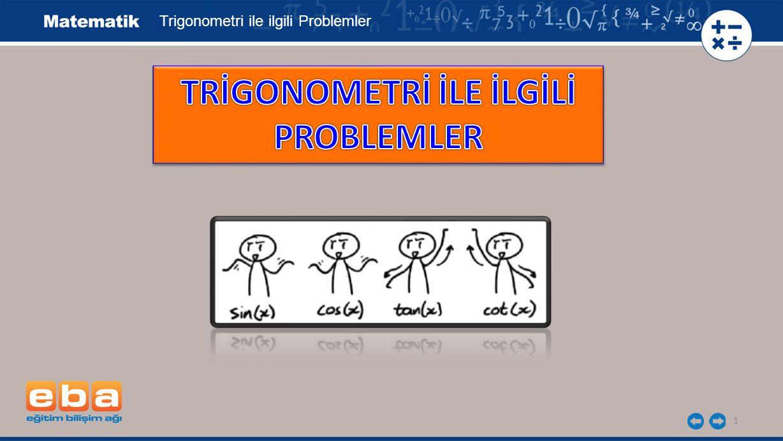 TRİGONOMETRİ İLE İLGİLİ PROBLEMLER