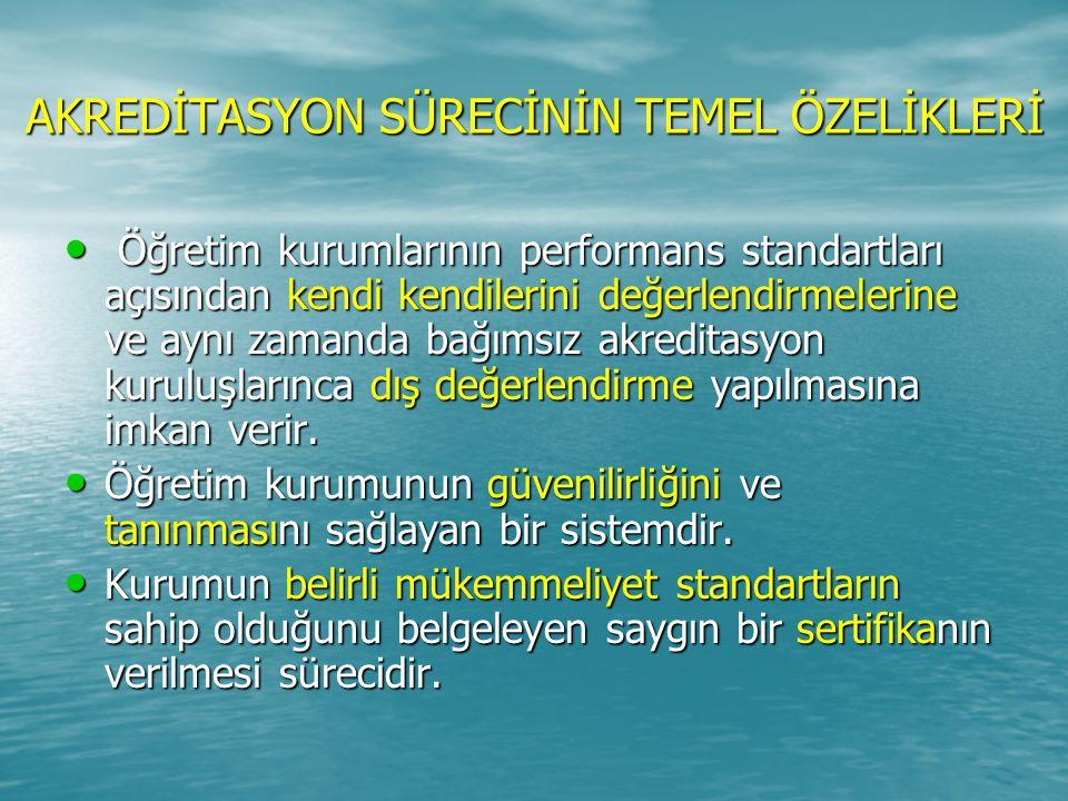 AKREDİTASYON SÜRECİNİN TEMEL ÖZELİKLERİ