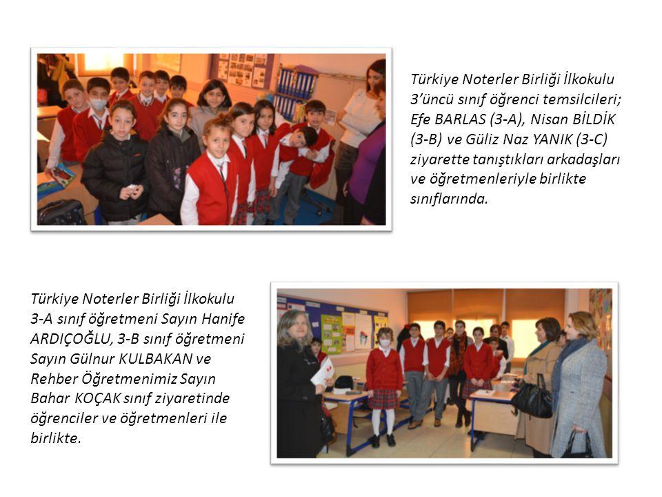 Türkiye Noterler Birliği İlkokulu 3'üncü sınıf öğrenci temsilcileri; Efe BARLAS (3-A), Nisan BİLDİK (3-B) ve Güliz Naz YANIK (3-C) ziyarette tanıştıkları arkadaşları ve öğretmenleriyle birlikte sınıflarında.