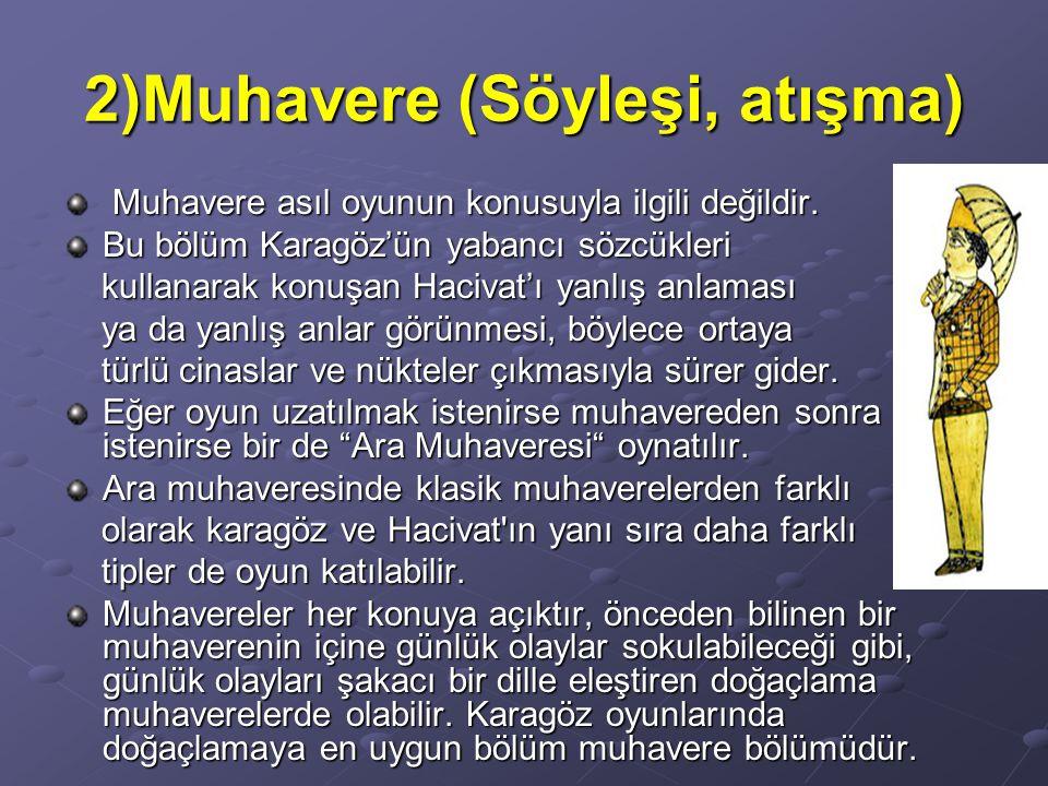 2)Muhavere (Söyleşi, atışma)