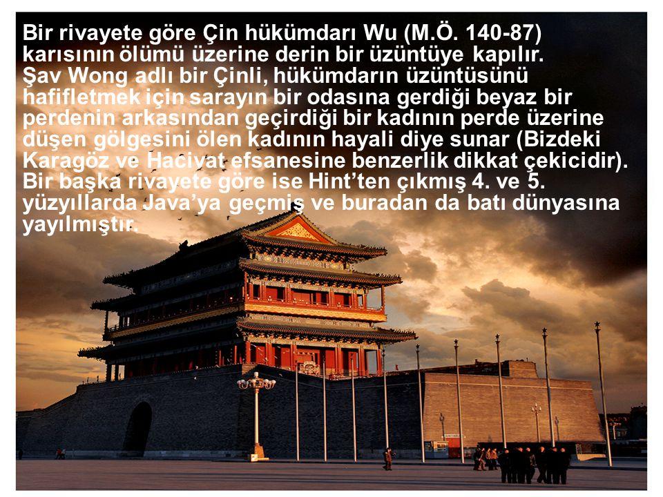 Bir rivayete göre Çin hükümdarı Wu (M. Ö