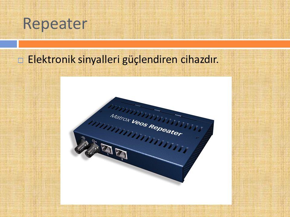Repeater Elektronik sinyalleri güçlendiren cihazdır.