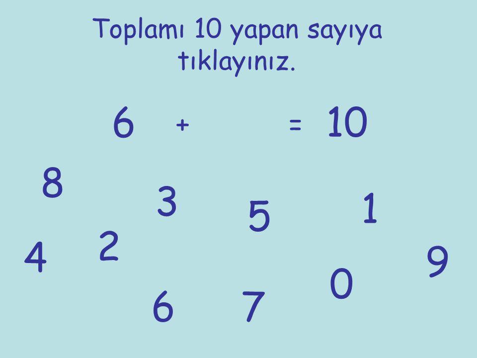 Toplamı 10 yapan sayıya tıklayınız.