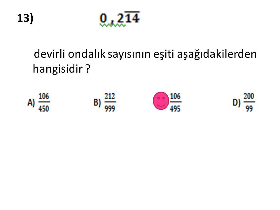 13) devirli ondalık sayısının eşiti aşağıdakilerden hangisidir