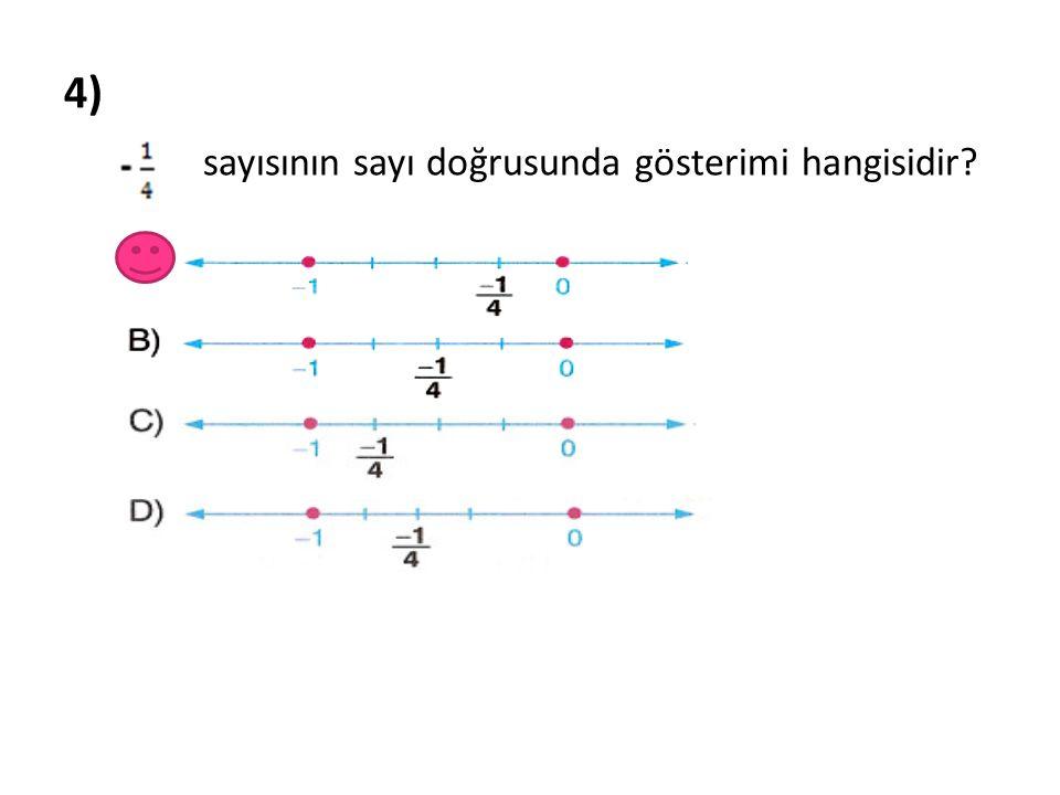 4) sayısının sayı doğrusunda gösterimi hangisidir