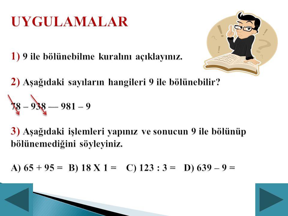 UYGULAMALAR 1) 9 ile bölünebilme kuralını açıklayınız