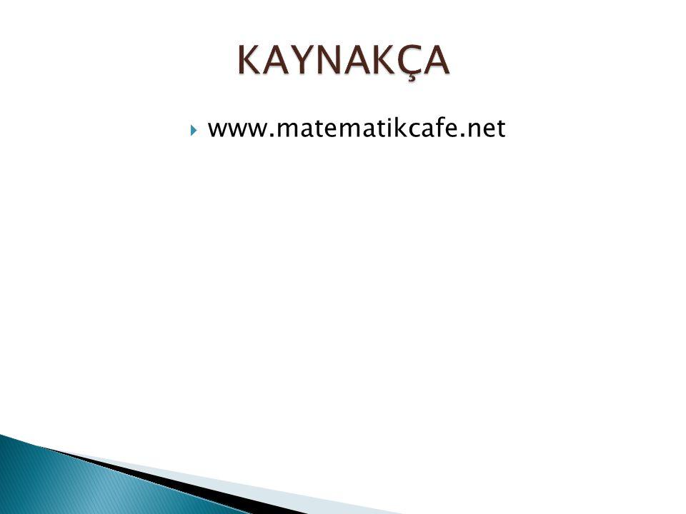 KAYNAKÇA www.matematikcafe.net