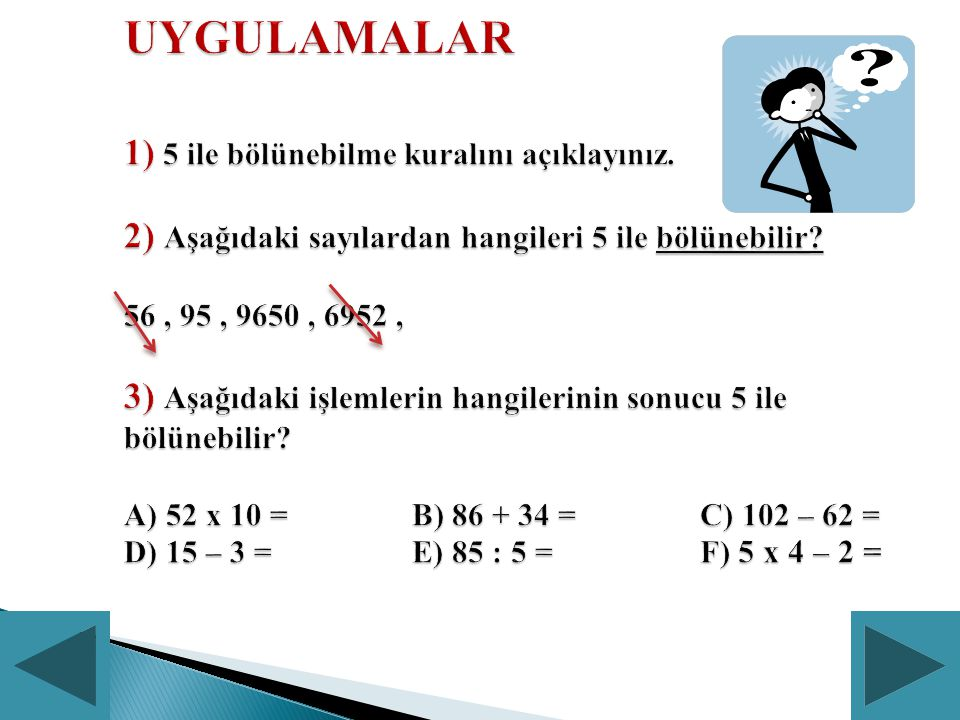 UYGULAMALAR 1) 5 ile bölünebilme kuralını açıklayınız