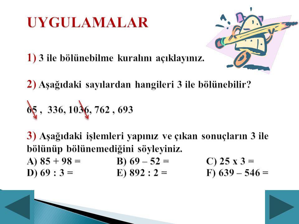 UYGULAMALAR 1) 3 ile bölünebilme kuralını açıklayınız
