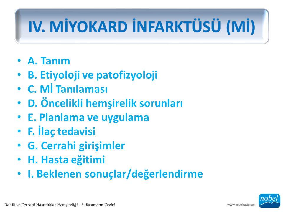 IV. MİYOKARD İNFARKTÜSÜ (Mİ)