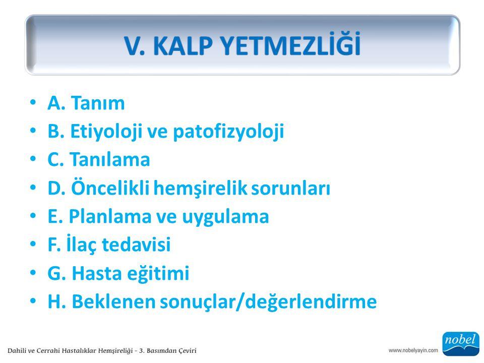 V. KALP YETMEZLİĞİ A. Tanım B. Etiyoloji ve patofizyoloji C. Tanılama
