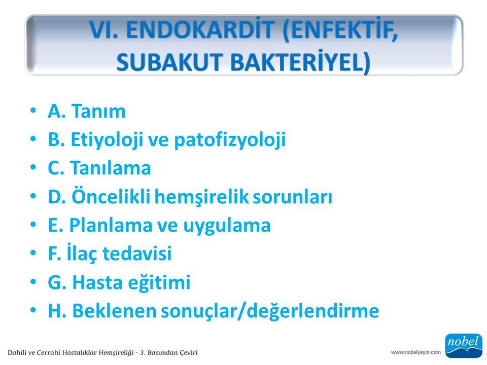 VI. ENDOKARDİT (ENFEKTİF, SUBAKUT BAKTERİYEL)